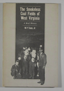 The Smokeless Coal Fields of West Virginia: A Brief History