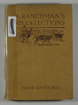 A Ranchman's Recollections - An Autobiography -