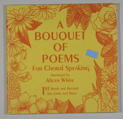 A Bouquet of Poems for Choral Speaking