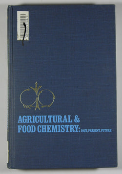 Agricultural and Food Chemistry: Past, Present, Future