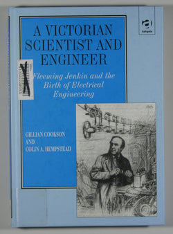 A Victorian Scientist and Engineer - Fleeming Jenkin and the Birth of Electrical Engineering