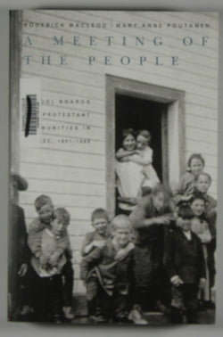 A Meeting of the People - School Boards and Protestant Communities in Quebec, 1801-1998 - Studies on the History of Quebec