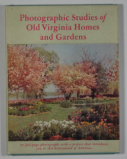 Photographic Studies of Old Virginia Homes & Gardens