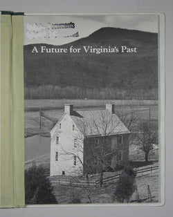A Future for Virginia's Past - The Final Report of the Govenor's Commission to Study Historic Preservation