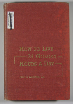 How to Live 24 Golden Hours a Day