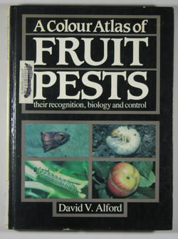 A ColourAtlas of Fruit Pests their recognition, biology and control