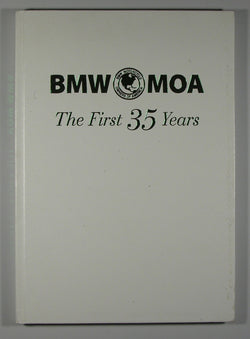 BMW MOA - The First 35 Years - A Photo History of the BMW Motorcycle Owners of America