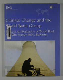 Climate Change and the World Bank Group - Phase I: An Evaluation of World Bank Win-Win Energy Policy Reforms