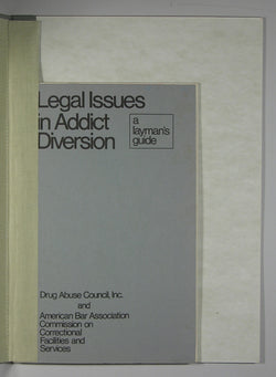 Legal Issues in Addict Diversion: A Layman's Guide