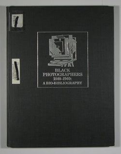 Black Photographers, 1840-1940: An Illustrated Bio-Bibliography