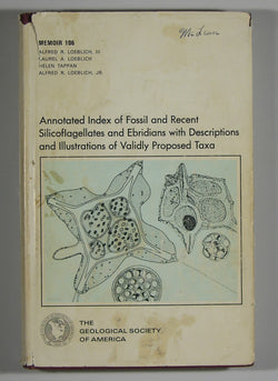 Annotated Index of Fossil and Recent Silicoflagellates and Ebridians with Descriptions and Illustrations of Validly Proposed Taxa - The Geological Society of America, Inc. Memoir 106