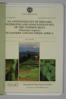 An Annotated List of Diseases, Pathogens and Associated Fungi of the Common Bean (Phaseolus vulgaris) in Eastern and Southern Africa