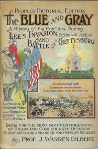 The Blue and the Gray: A History of the Conflicts During Lee's Invasion and Battle of Gettysburg, Replete with Incidents