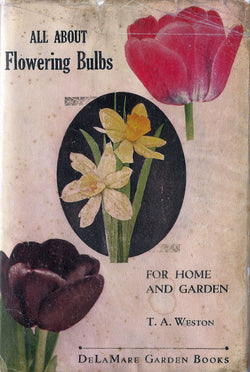 All About Flowering Bulbs: For Home and Garden