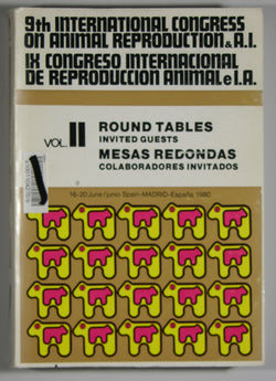 9th International Congress on Animal Reproduction and Artificial Insemination -- Volume 2: Round Tables, Invited Guests