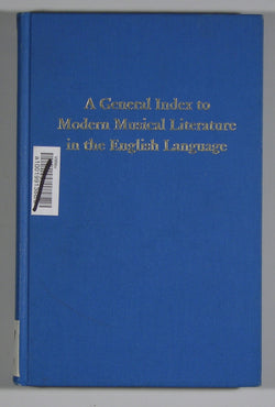 A General Index to Modern Musical Literature in the English Language