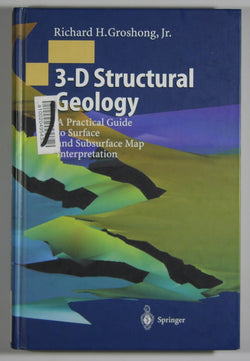 3-D Structural Geology: A Practical Guide to Surface and Subsurface Map Interpretation