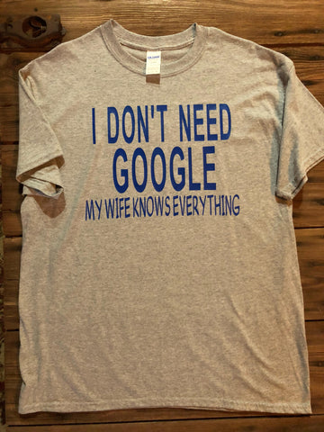 I don't need Google my wife knows everything grey t-shrt - Wife knows all t-shirt - Funny wife knows everything t-shirt - Ok Yankee Girl