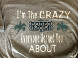 I'm the crazy rodeo mom everyone warned you about - Funny rodeo mom t-shirt - Ok Yankee Girl