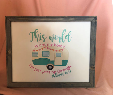 This world is not my home sign with camper - Ok Yankee Girl