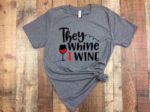 They whine I wine - Ok Yankee Girl