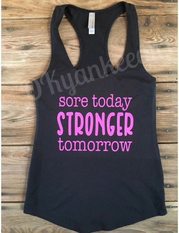 Sore today stronger tomorrow on a black racerback tank top - Ok Yankee Girl