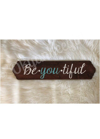 Be You tiful wooden sign - Ok Yankee Girl