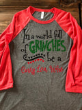 In a world full of Grinches be a Cindy lou who kids 3/4 sleeve - Ok Yankee Girl