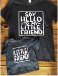 Say hello to my little friend dad and me top set - Father son tshirt set - Father's Day tshirts - Ok Yankee Girl