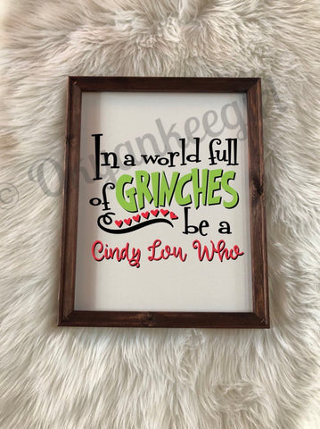 In a world full of Grinches wooden framed sign - be a condy lou who sign - grinch sign - Ok Yankee Girl