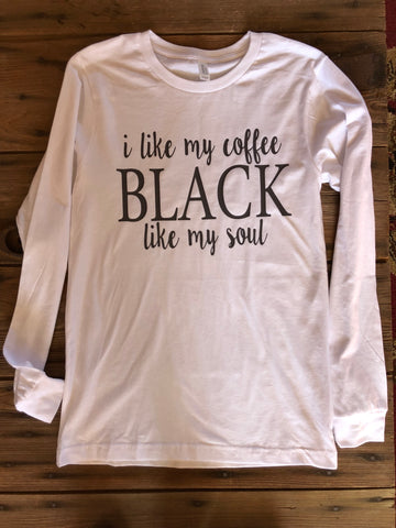 Coffee Black like my soul, long sleeve top - Ok Yankee Girl