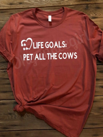 Life goals pet all the cows t-shirt - bella canvas cow lover top - cow lovers tshirt - Ok Yankee Girl