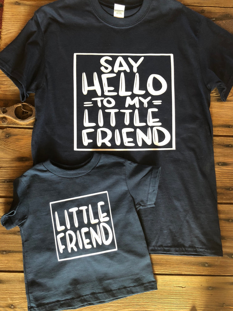 14c0b5d1a Say hello to my little friend daddy and me tshirt set - Ok Yankee Girl