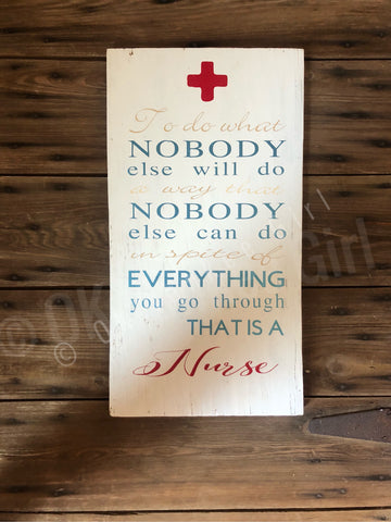 That is a nurse wooden distressed sign - Ok Yankee Girl