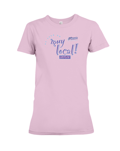 Muy Local Show Ladies Tee