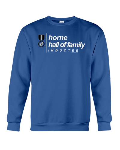 Family Famous Horne Hall Of Family Inductee Sweatshirt