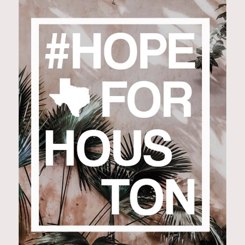#HOPE FOR HOUSTON