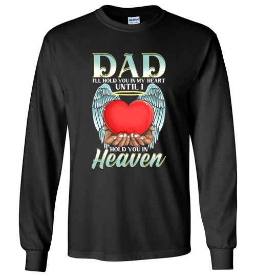 Dad - I'll Hold You In My Heart Long Sleeve 2