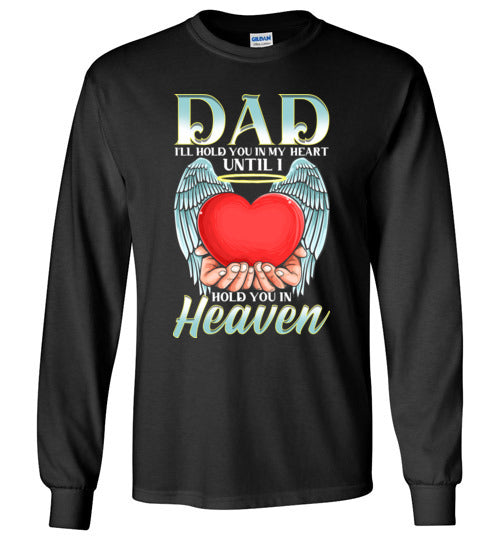 Dad - I'll Hold You In My Heart Long Sleeve