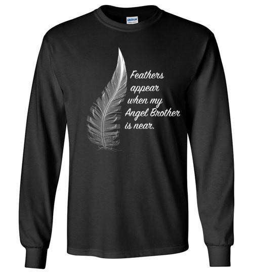 Feathers Appear When My Angel Brother Is Near Long Sleeve - Guardian Angel Collection