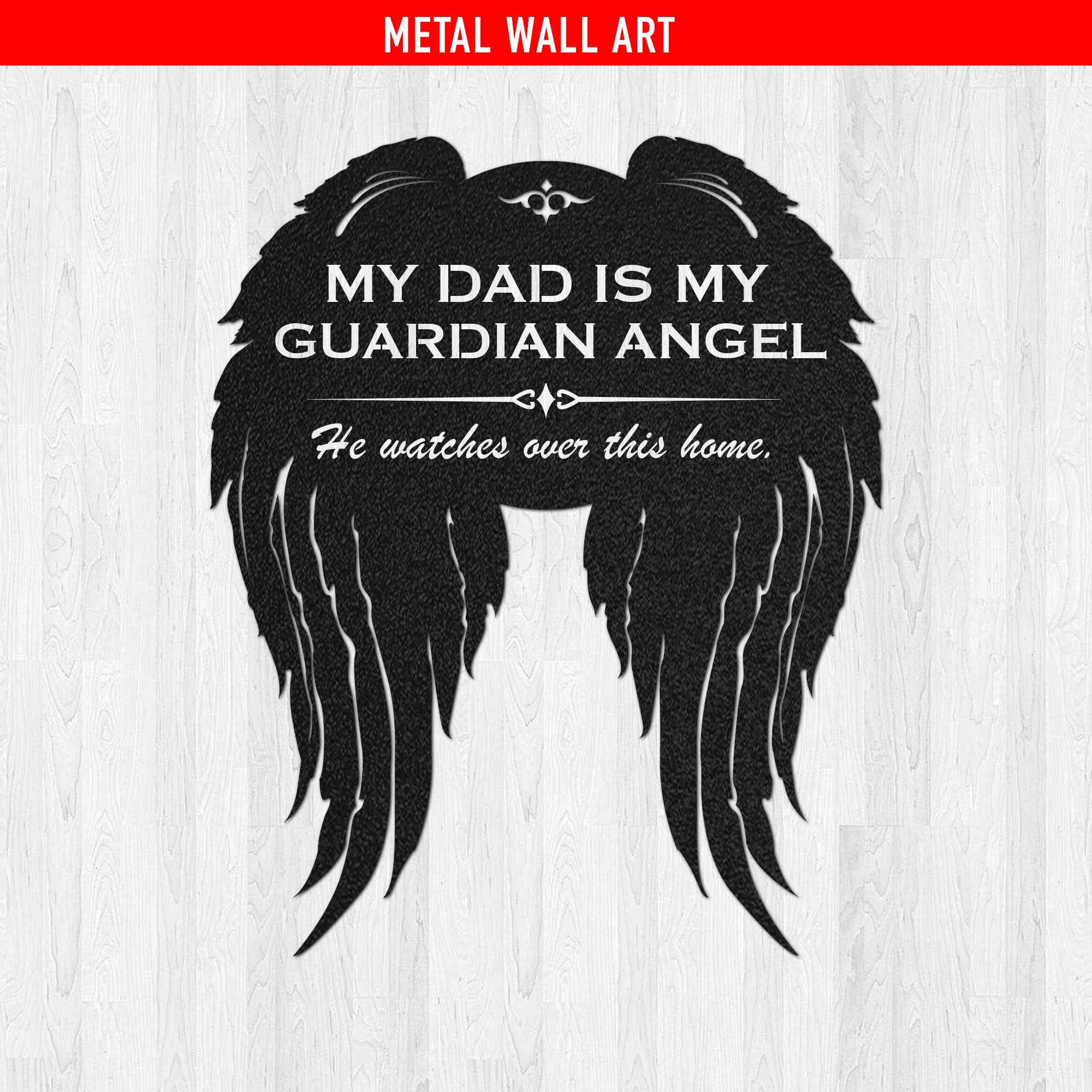 Dad - Guardian Angel Watches Over This Home Metal Wall Sign