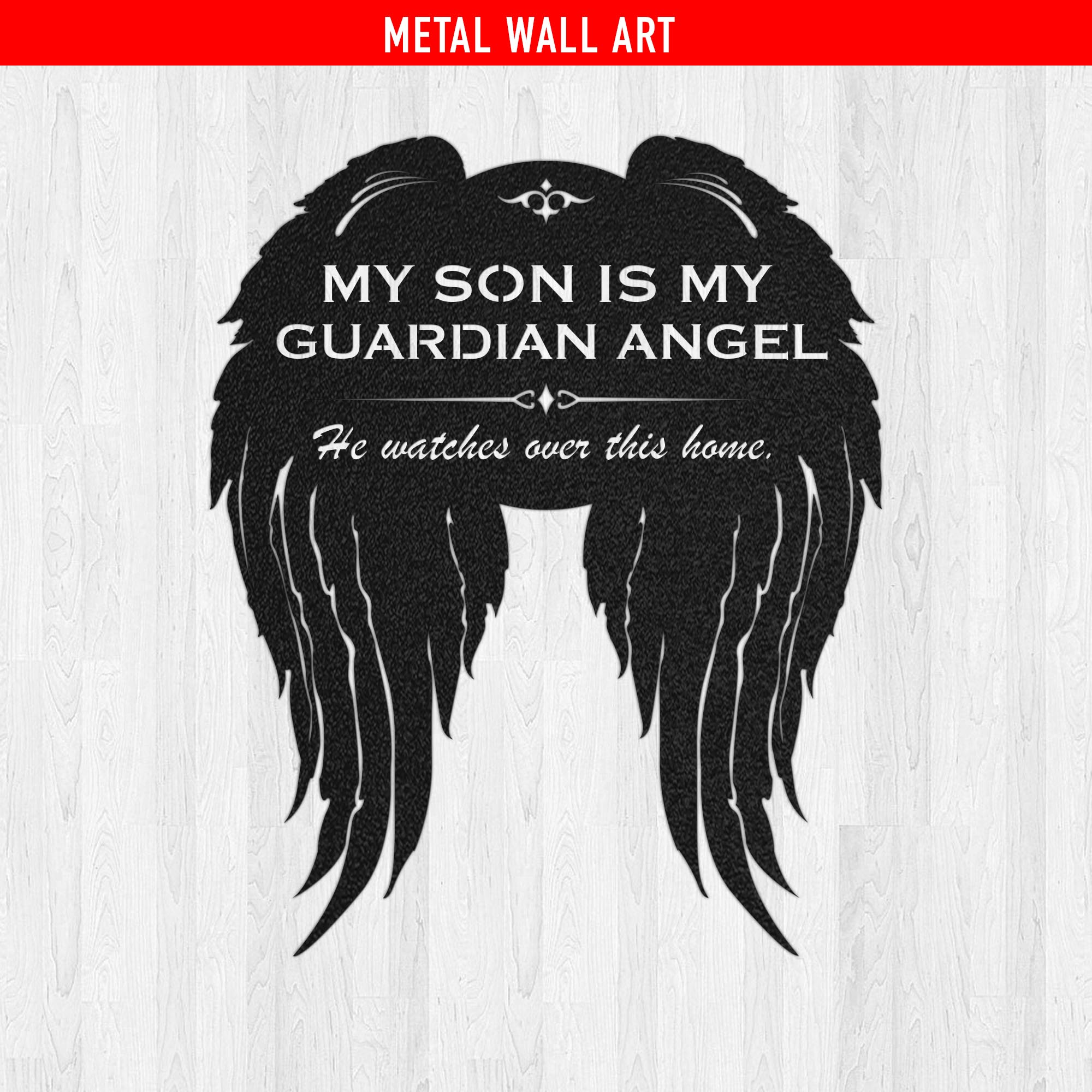Son - Guardian Angel Watches This Home Metal Wall Sign