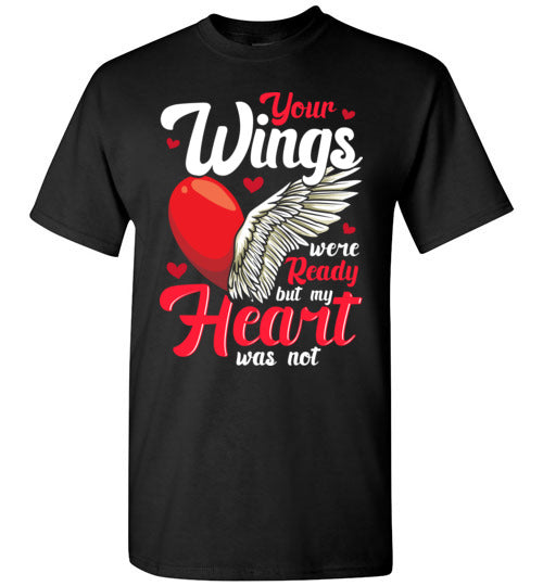 Your Wings Were Ready T-Shirt