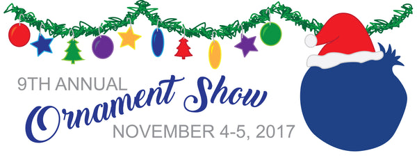 Ornament Show November 4th - November 5th