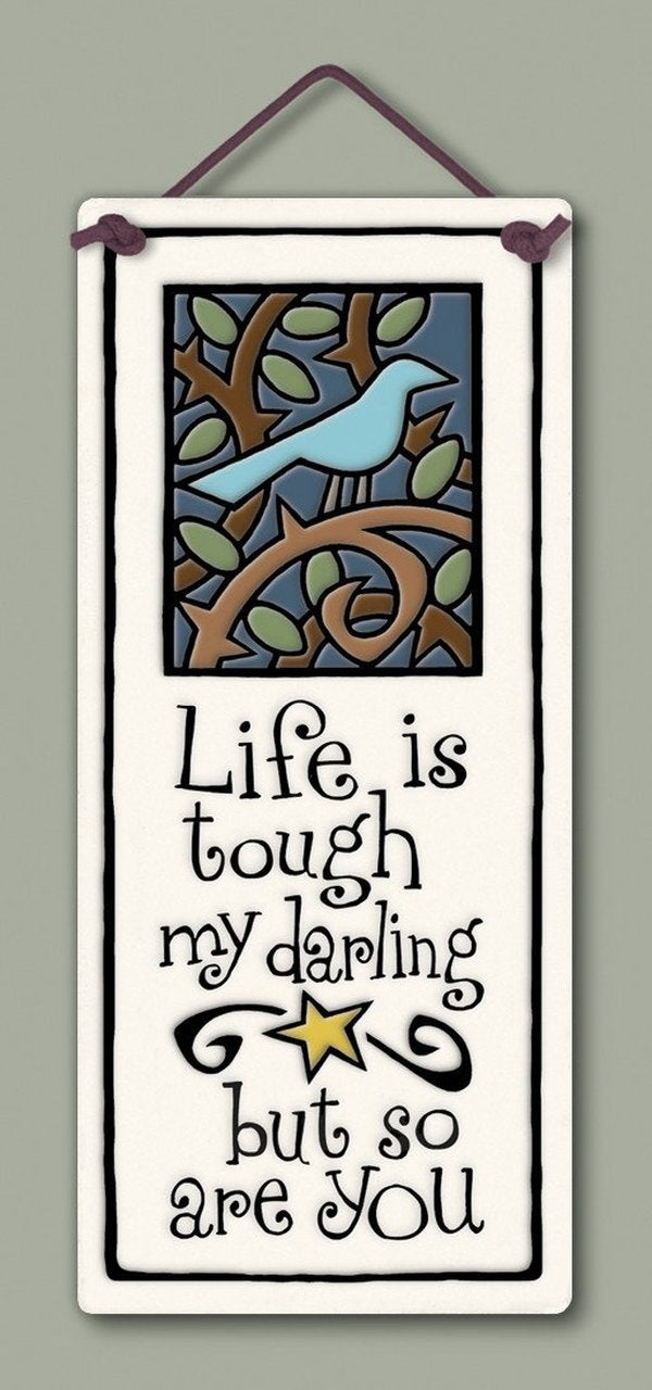 """Life is Tough"" plaque by Michael Macone - © Blue Pomegranate Gallery"