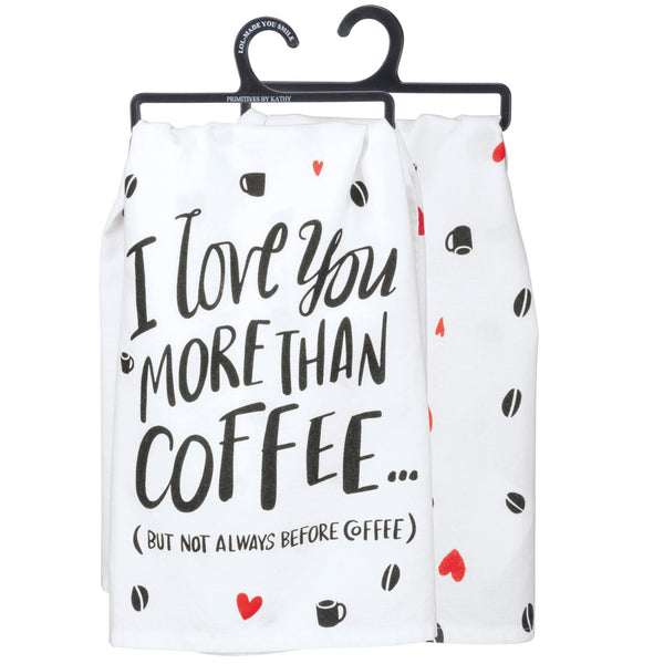 But Not Always Before Coffee Dish Towel from Primitives by Kathy - © Blue Pomegranate Gallery
