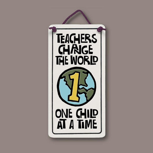 """Teachers change the world"" plaque by Michael Macone - © Blue Pomegranate Gallery"