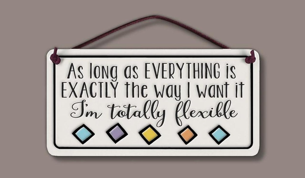 """I'm totally flexible"" plaque by Michael Macone - © Blue Pomegranate Gallery"