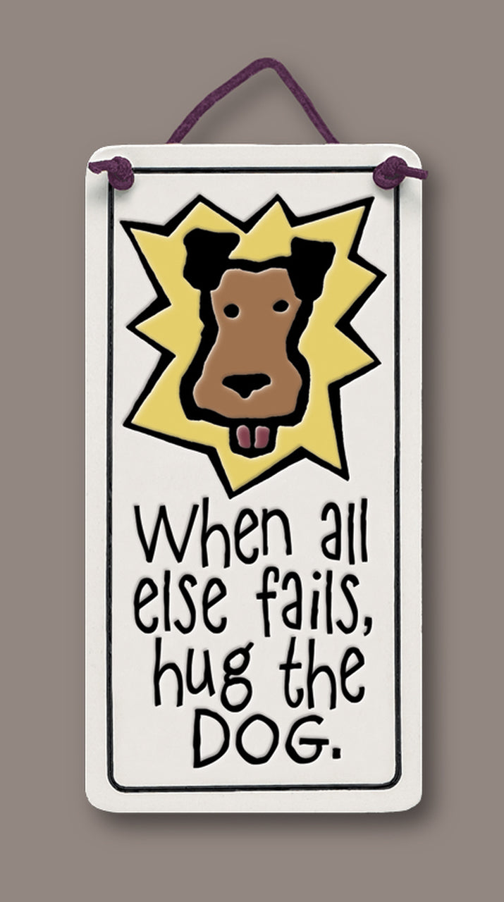 """Hug the dog"" plaque by Michael Macone - © Blue Pomegranate Gallery"