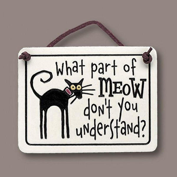 """Meow"" plaque by Michael Macone - © Blue Pomegranate Gallery"